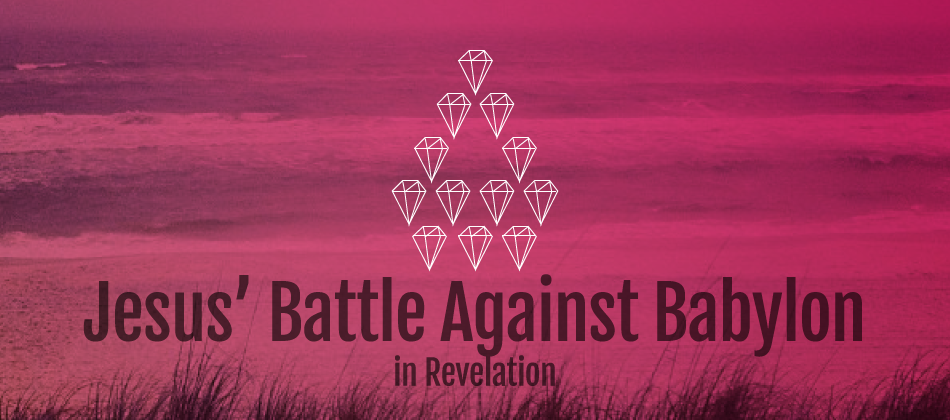 Jesus' Battle Against Babylon in Revelation
